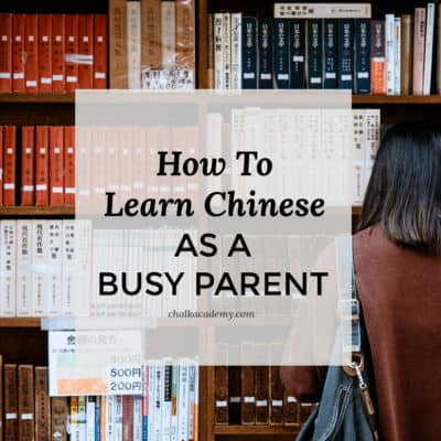 How I'm Learning Chinese as a Busy Parent: 10+ Strategies