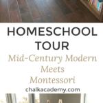 CHALK Academy Homeschool Tour - Mid-Century Modern Meets Montessori