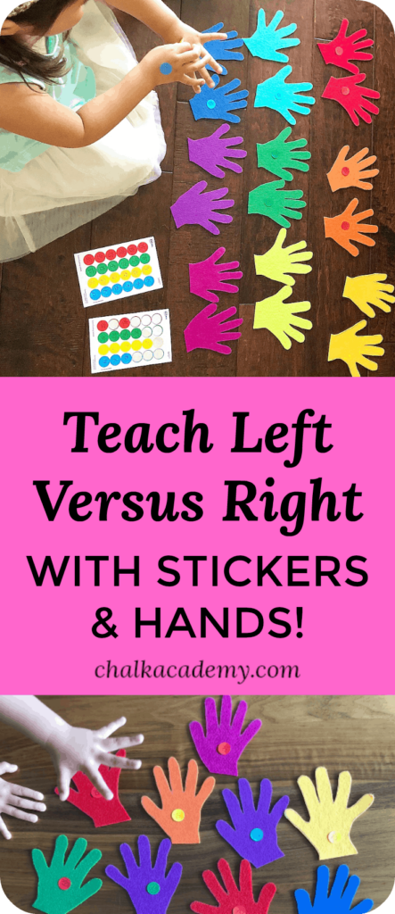 Teach left versus right with stickers and hands