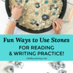 Fun ways to use stones for reading and writing practice