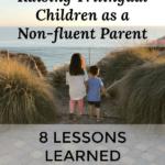 Raising trilingual children as a non-fluent parent - lessons learned