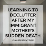 Learning to declutter after my immigrant mother's sudden death