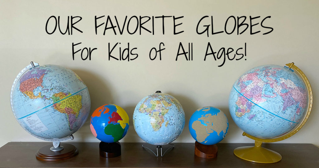 Favorite World Globes for Kids of All Ages!